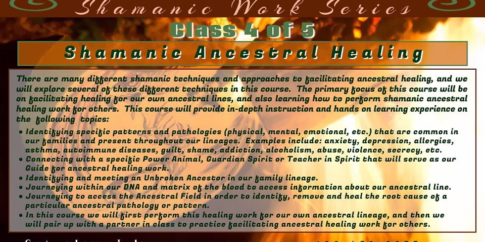 Shamanic Ancestral Healing Class