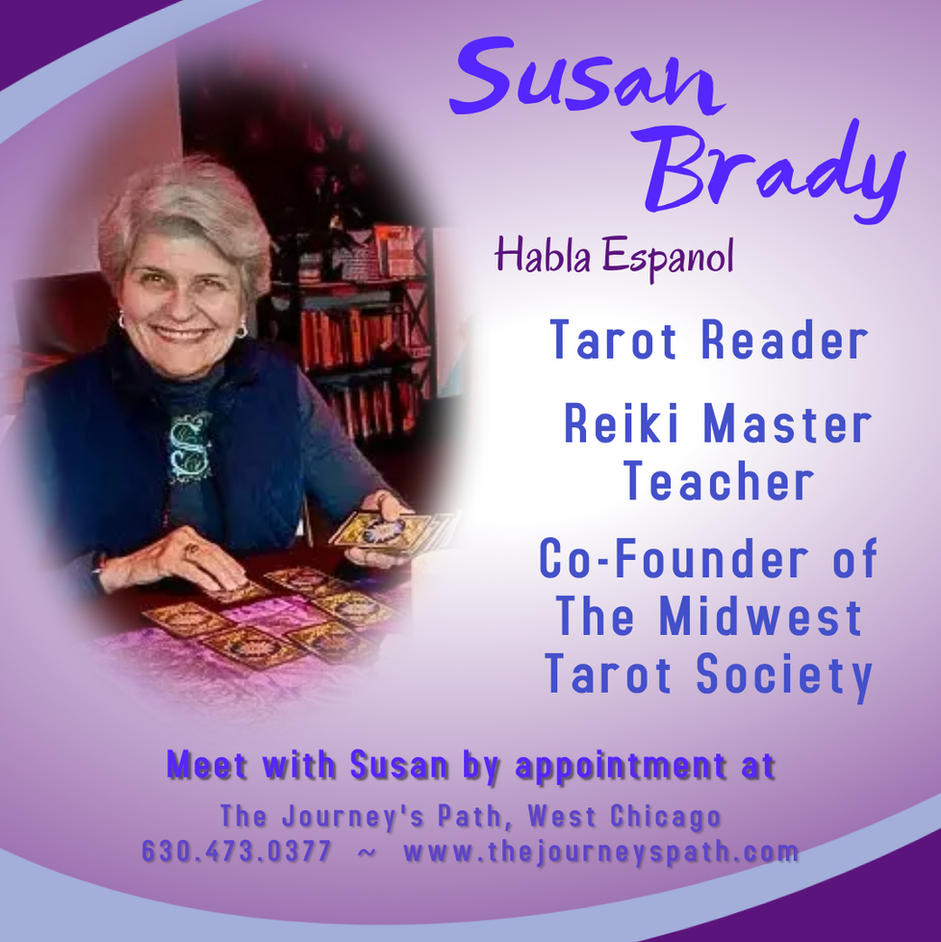 Susan Brady:  HABLA ESPANOL ~ Tarot Reader, Reiki Master Teacher & Co-Founder of The Midwest Tarot Society