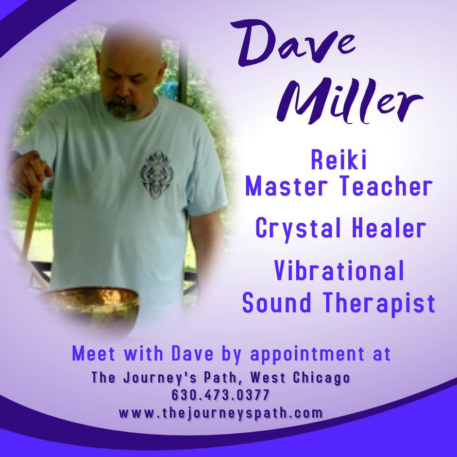 Dave Miller:  Vibrational Sound Therapist, Reiki Master Teacher
