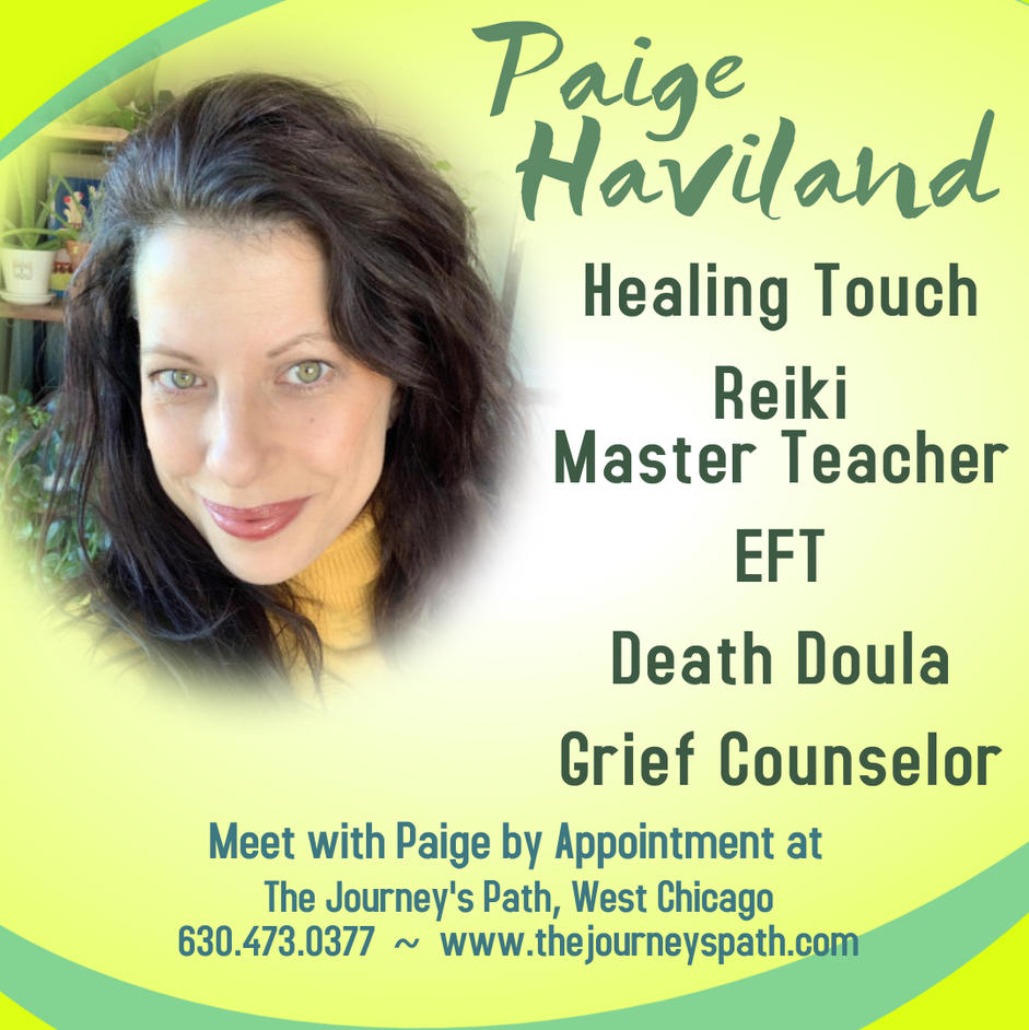 Paige Haviland:  Death Doula, Grief Counselor, Reiki Master, Healing Touch, Emotional Freedom Technique