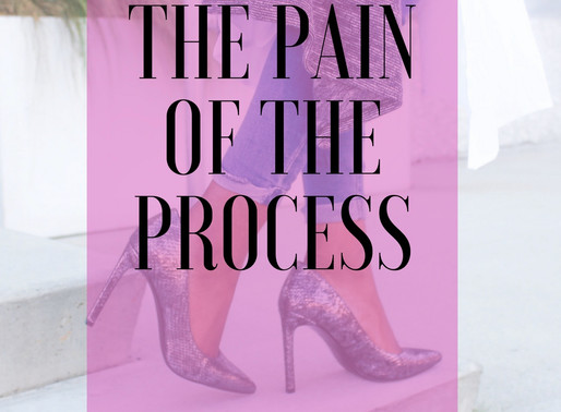 The Pain of The Process