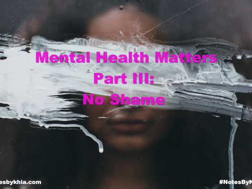 Mental Health Matters Part III: No Shame
