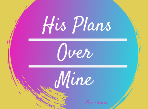 His Plans Over Mine