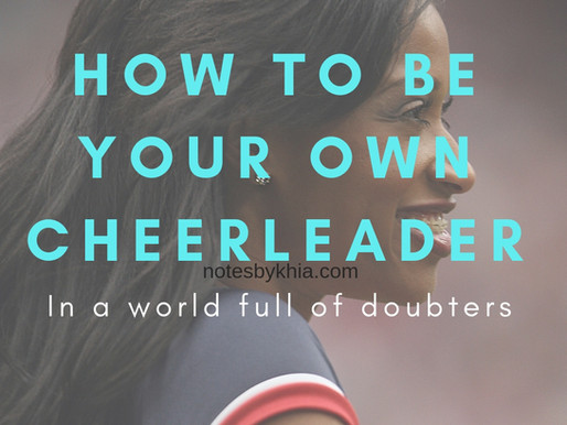 How to be your own cheerleader in a world full of doubters