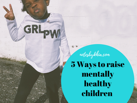 5 Ways to Raise Mentally Healthy Children