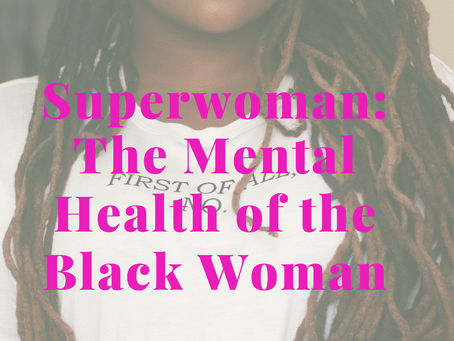Superwoman: The Mental Health of the Black Woman