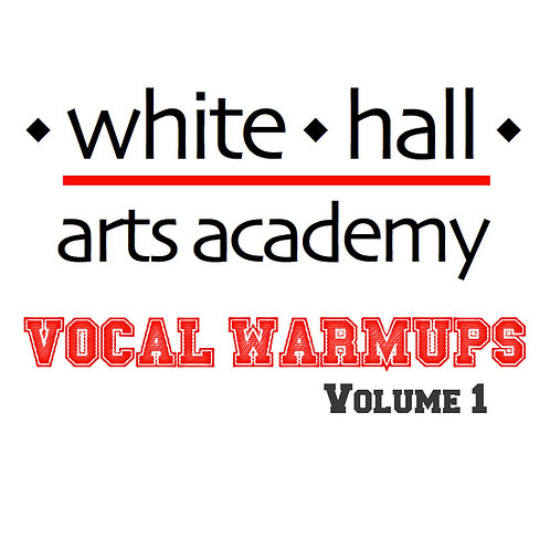 White Hall Arts Academy Vocal Warmups Volume 1 - Low Voice