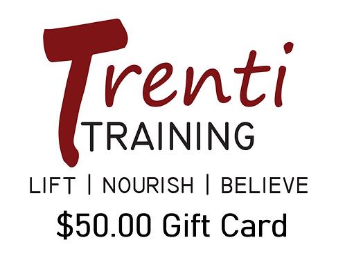 Trenti Training $50.00 Gift Card