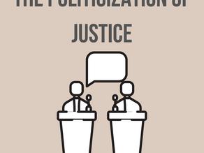 The Politicization of Justice