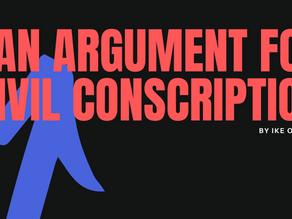 An Argument for Civil Conscription
