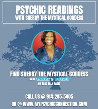 Psychic Readings with Sherry The Mystical Goddess Tonight @ 11 pm est. on Blog Talk Radio