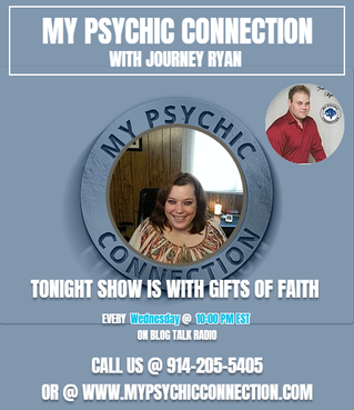 My Psychic Connection with Host Journey Ryan & Special Guest Faith Ep. 3 10 PM Est.