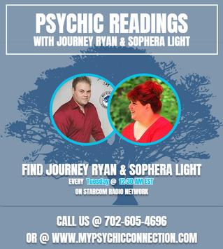 Free Psychic Readings Tuseday @ 12:30 am est. with Journey Ryan & Sophera Light On Starcom Radio
