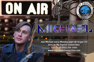 My Psychic Connection with Host Journey Ryan & Psychic Guest Spiritual Advisor Michael