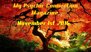 My Psychic Connection Magazine Coming November 1st 2016