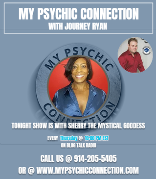 My Psychic Connection with Host Journey Ryan & Special Guest Sherry the Mystical Goddess Ep.4 10