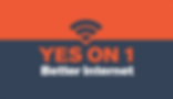 Vote Yes On 1 for Better Internet Town Hall