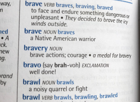 Now is the time for us to be truly brave
