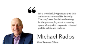 Ferretly announces that Mike Rados has joined the company as Chief Revenue Officer (CRO)