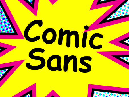 Comic Sans Is More Self-Aware Than You Think