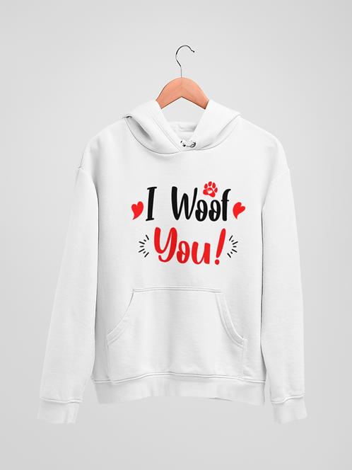 I woof you !