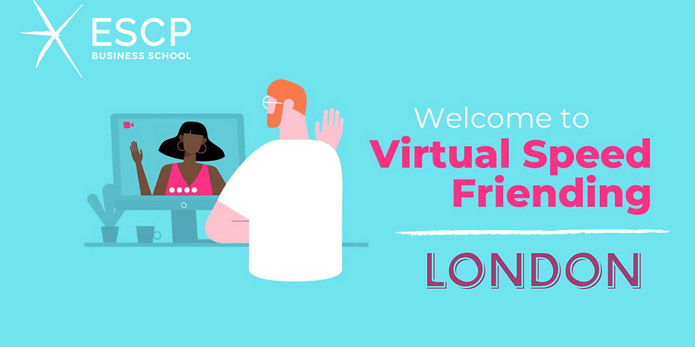 Virtual Friend Speeding (meet new ESCP Students in 3mins!)