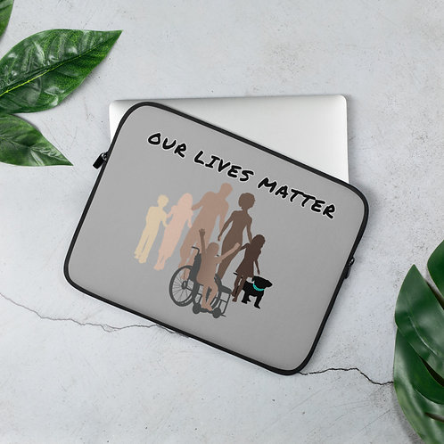 """""""Our Lives Matter"""" Laptop Sleeve"""