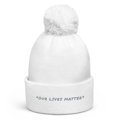 """Our Lives Matter"" Pom pom beanie"