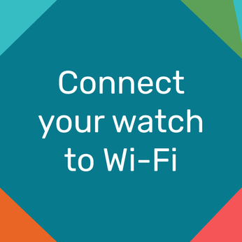 Connect your watch to Wi-Fi