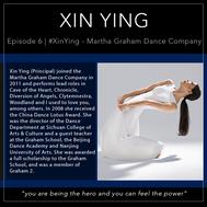 6 | #XinYing - Martha Graham Dance Company