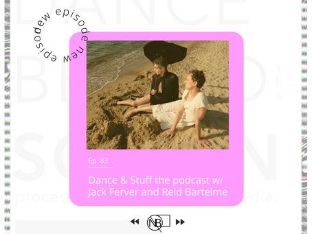 83 | Dance & Stuff the podcast w/ Jack Ferver and Reid Bartelme