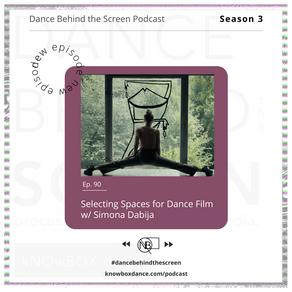 Episode 90 | Selecting Spaces for Dance Film w/ Simona Dabija