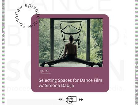 Episode 90   Selecting Spaces for Dance Film w/ Simona Dabija