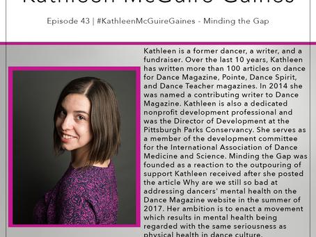 43 | #KathleenMcGuireGaines - Minding the Gap 