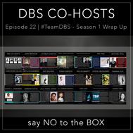 22 | #TeamDBS - Season 1 Wrap Up