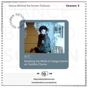 Episode 91 | Breaking the Mold of Categorization w/ Yoshiko Chuma