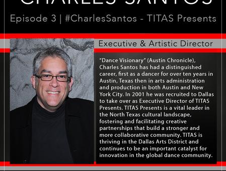 3 | #CharlesSantos - TITAS Presents/Dance Unbound