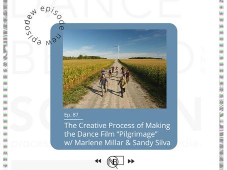 Episode 87  The Creative Process of Making Dance Film 'Pilgrimage' w/ Marlene Millar & Sandy Silva