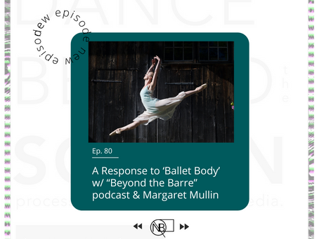 "80 | A Response to 'Ballet Body' with ""Beyond the Barre"" podcast & Margaret Mullin"