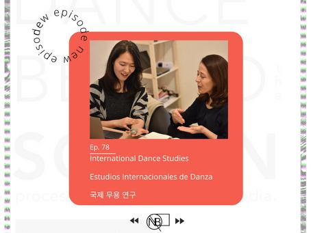 78 | International Dance Studies with Gabriela Lobo Calderon and Sang Hwa Nam (Spanish-Korean)