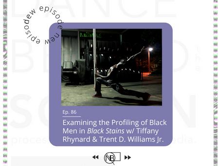 86 | Examining the Profiling of Black Men w/ Tiffany Rhynard and Trent D. Williams
