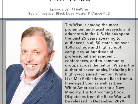 52 | #TimWise- Social Injustice, Black Lives Matter & Dance Pt 2
