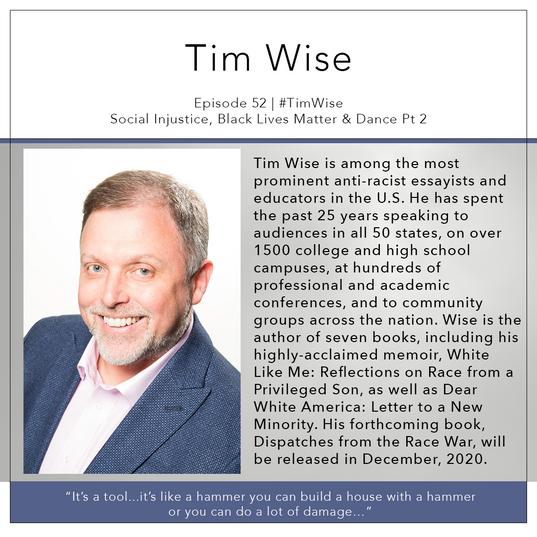 52   #TimWise- Social Injustice, Black Lives Matter & Dance Pt 2