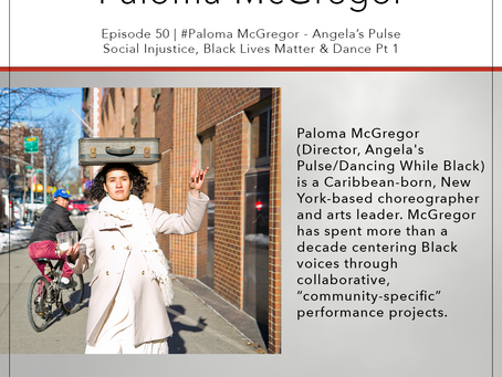 51 | #Paloma McGregor - Social Injustice, Black Lives Matter & Dance Pt 1