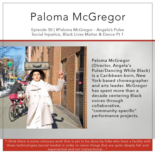 51   #Paloma McGregor - Social Injustice, Black Lives Matter & Dance Pt 1