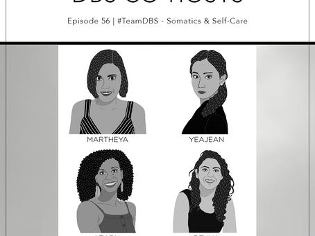 56 | #TeamDBS - Somatics & Self-Care