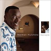 Norman Hutchins Where I Long To Be.jpg