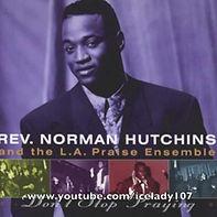 Norman Hutchins Don't Stop Praying.jpg