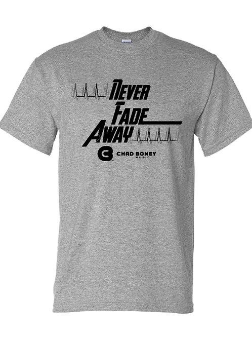 Never Fade Away T-Shirt