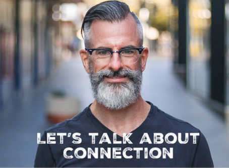 Let's talk about connection